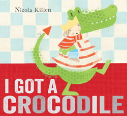 i-got-a-crocodile