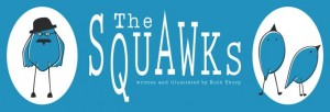 the squawks