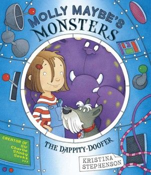 Book Review: Molly Maybe's Monsters The Dappity- Doofer by Kristina Stephenson