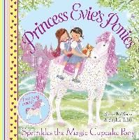 Book Review: Princess Evie's Ponies: Sprinkles the Magic Cupcake Pony by Sarah KilBride and illustrated by Sophie Tilley