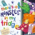 theres-a-monster-in-my-fridge-9780857076120_lg