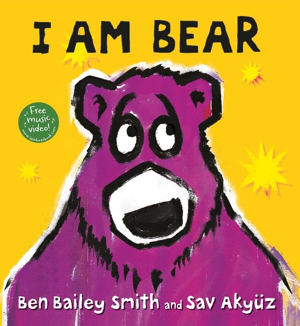 Blog Book Tour: I Am Bear by Ben Bailey Smith Illustrated by Sav Akyuz