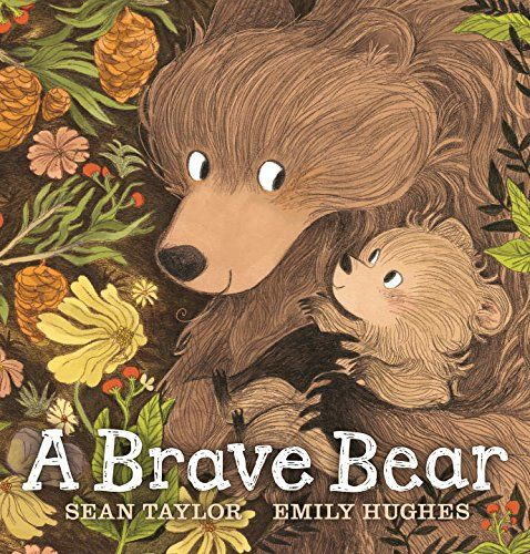 Book Review: A Brave Bear by Sean Taylor illustrated by Emily Hughes
