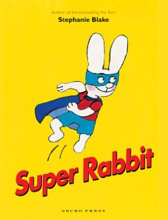 Book Review: Super Rabbit by Stephanie Blake