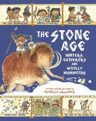 Book Review: The Stone Age: Hunters, Gatherers and Woolly Mammoths by Marcia Williams