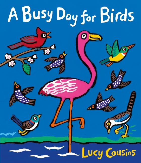 Book Review: A Busy Day for Birds by Lucy Cousins