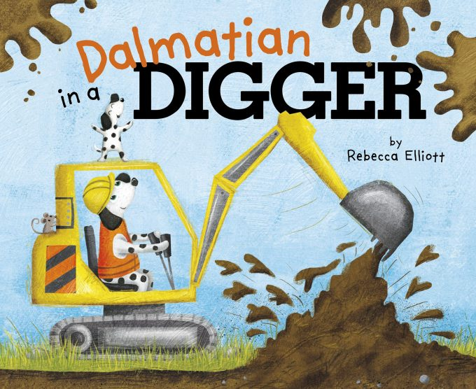 Book Review and Competition: Dalmatian in a Digger by Rebecca Elliot