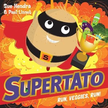 Book Review: Supertato Run, Veggies, Run! By Sue Hendra and Paul Linnet