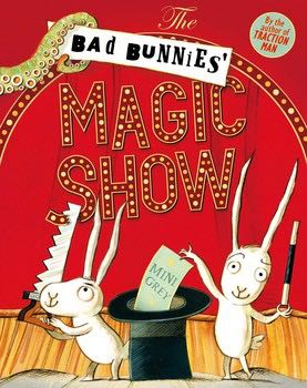 Book Review: The Bad Bunnies Magic Show by Mini Grey