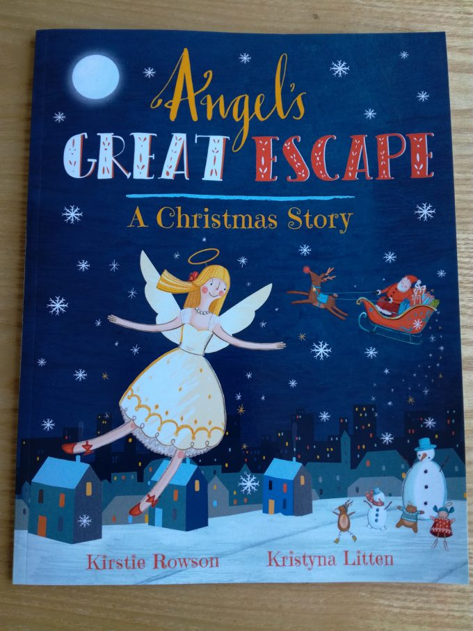 Book Review: Angel's Great Escape- A Christmas Story by Kirstie Rowson and illustrated by Kristyna Litten