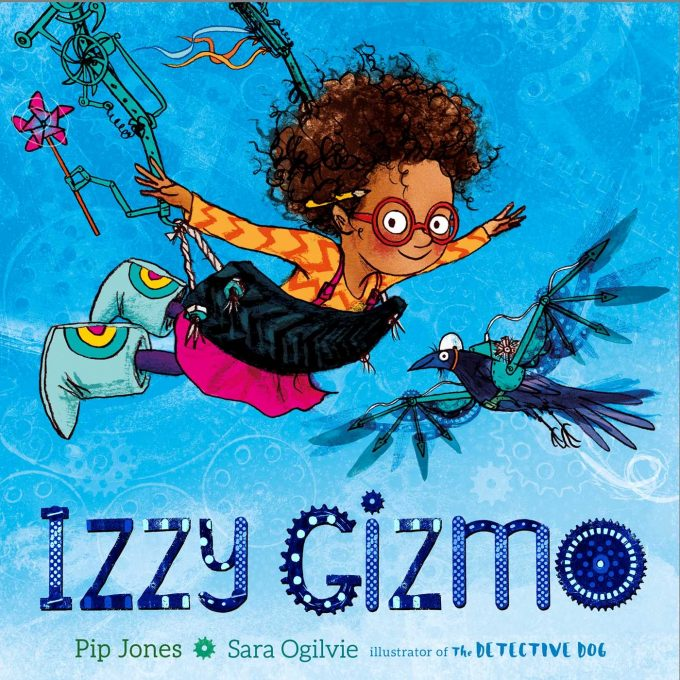 Book Review: Izzy Gizmo by Pip Jones and Sara Ogilvie