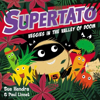 Book Review- Supertato: Veggies in the Valley of Doom by Sue Hendra & Paul Linnet
